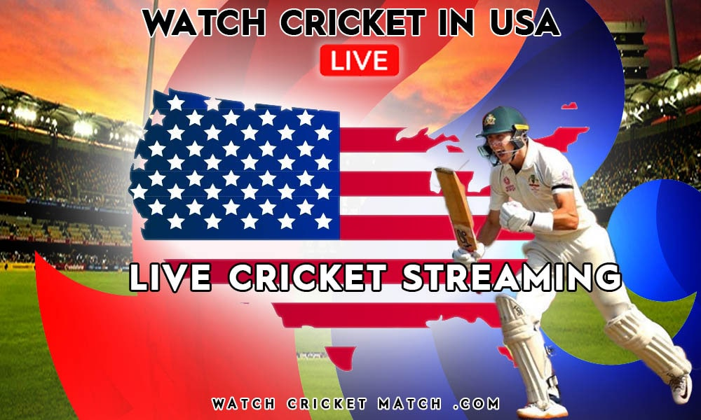 Live Cricket Streaming In USA, Live Cricket Streaming
