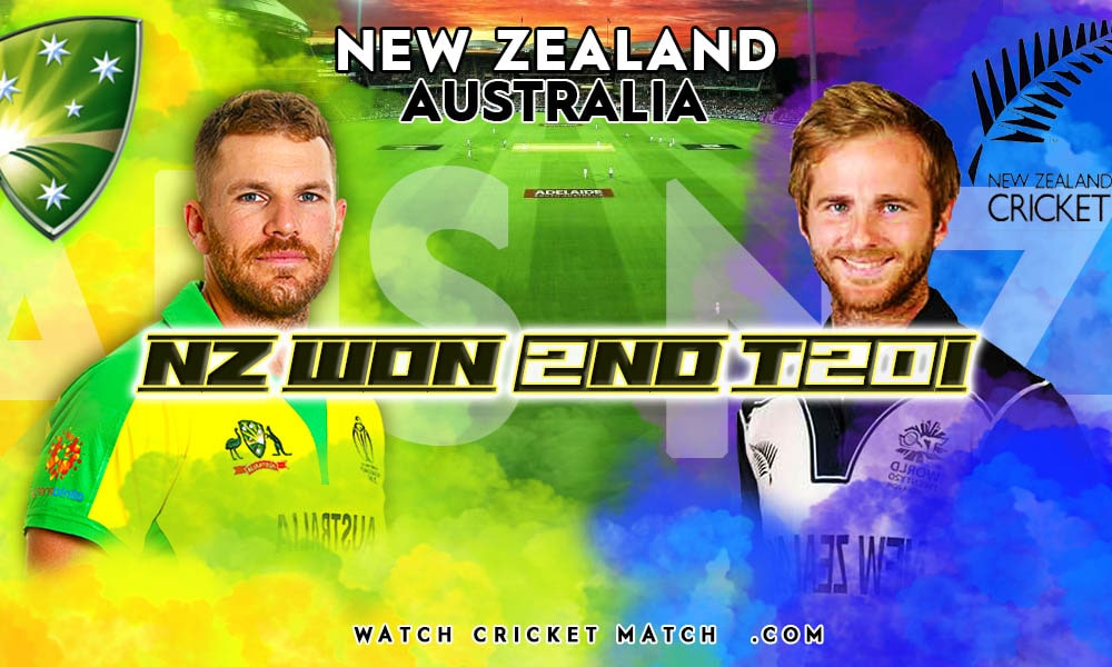 NEW ZEALAND Won The Second T20I Against AUS NZ Vs AUS 2nd T20I Match, Live Cricket Streaming